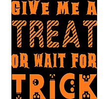 Treat... or wait for Trick Photographic Print