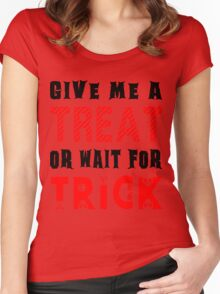 Treat... or wait for Trick #2 Women's Fitted Scoop T-Shirt