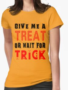 Treat... or wait for Trick #2 Womens Fitted T-Shirt