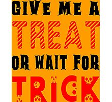 Treat... or wait for Trick #2 Photographic Print
