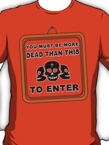 Deads only T-Shirt