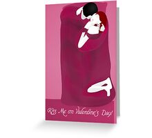 Kiss Me on Valentine's Day! Greeting Card
