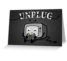 Unplug Greeting Card