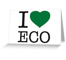 I ♥ ECO Greeting Card