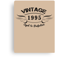 VINTAGE 1995 AGED TO PERFECTION Canvas Print