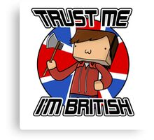 Trust Me, I'm British! Canvas Print
