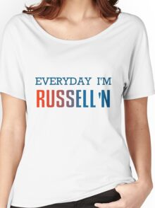 Everyday I'm Russell'n Westbrook  Women's Relaxed Fit T-Shirt