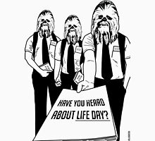 Life Day - Have You Heard About Life Day? - Happy Life Day Shirt, Sweater, Pillow, Cards, and More! T-Shirt