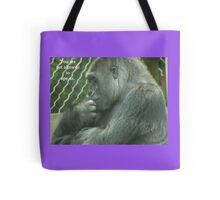 You are not allowed to ape us. Tote Bag