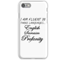I AM FLUENT IN THREE LANGUAGES... iPhone Case/Skin