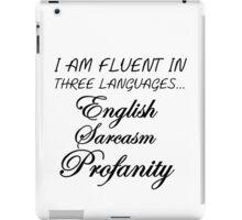 I AM FLUENT IN THREE LANGUAGES... iPad Case/Skin