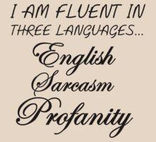 I AM FLUENT IN THREE LANGUAGES... T-Shirt