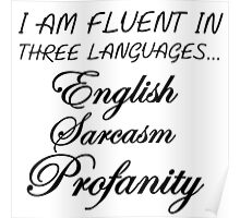 I AM FLUENT IN THREE LANGUAGES... Poster