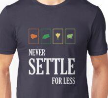 Never Settle For Less Unisex T-Shirt