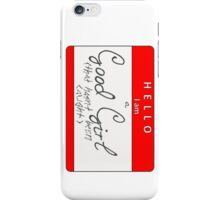 hello i am a good girl (vertical)  iPhone Case/Skin