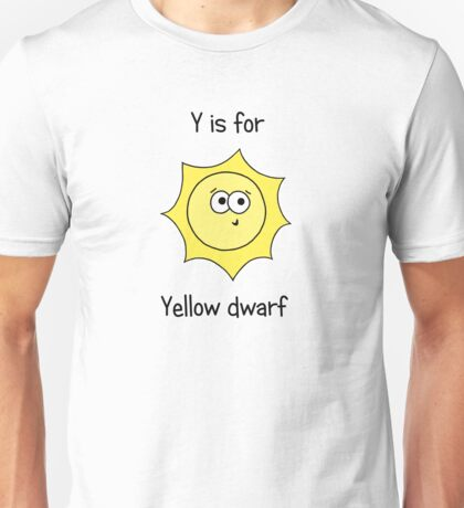 Y is for Yellow Dwarf Unisex T-Shirt
