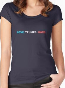 LOVE. TRUMPS. HATE.  Women's Fitted Scoop T-Shirt