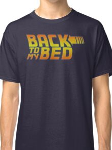 Back to my bed Classic T-Shirt