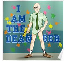 I am the Dean-ger!!! Poster