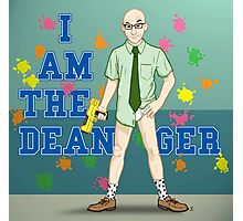 I am the Dean-ger!!! Photographic Print