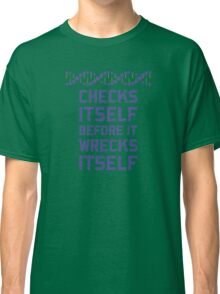 Check Yourself Before You Wreck Your DNA Genetics Classic T-Shirt