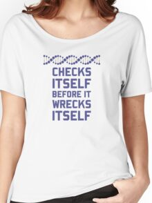 Check Yourself Before You Wreck Your DNA Genetics Women's Relaxed Fit T-Shirt