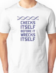 Check Yourself Before You Wreck Your DNA Genetics Unisex T-Shirt