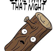 My Log Saw Something That Night by diegoff