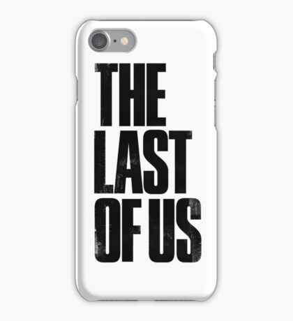 The Last Of Us 1.0 iPhone Case/Skin