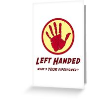 Left Handed Super Power Greeting Card