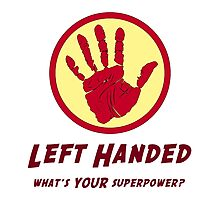 Left Handed Super Power Photographic Print