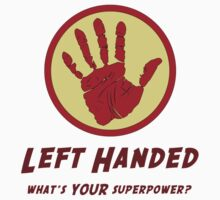 Left Handed Super Power by TheShirtYurt