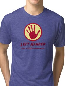 Left Handed Super Power Tri-blend T-Shirt