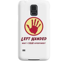 Left Handed Super Power Samsung Galaxy Case/Skin