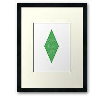 Sims 4 Life Framed Print