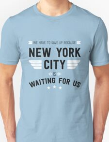 New York is waiting for us T-Shirt