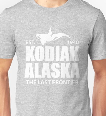 Kodiak Alaska The Last Frontier  Unisex T-Shirt