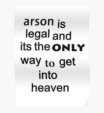 arson is legal  Poster