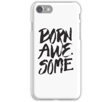 Born Awesome - Funny Cute Kids Boys Girls Saying iPhone Case/Skin