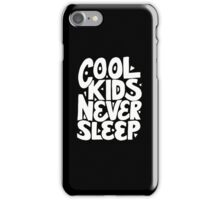 Cool Kids Never Sleep - Funny Humor Cute Kid Saying Quote 2 iPhone Case/Skin