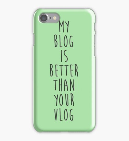My Blog is Better Than Your Vlog Lux Series Quote iPhone Case/Skin