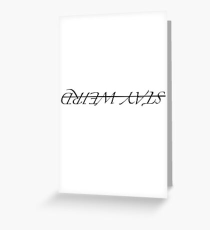 Stay weird/ upside down quote Greeting Card