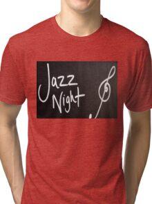 Jazz Night advertisement sign on blackboard Tri-blend T-Shirt