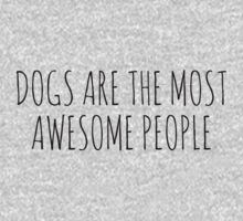 Dogs are the most awesome people. Kids Clothes