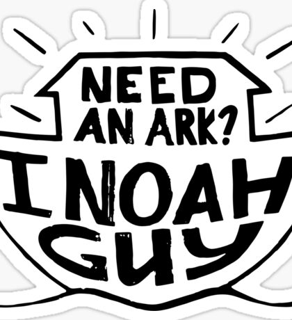 Need and Ark I Noah Guy Funny Christian Humor Sticker