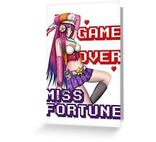 Miss Fortune - Game Over Greeting Card