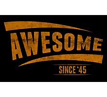 Awesome Since'45 Photographic Print