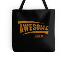 Awesome Since'45 Tote Bag