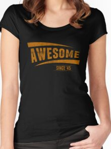 Awesome Since'45 Women's Fitted Scoop T-Shirt