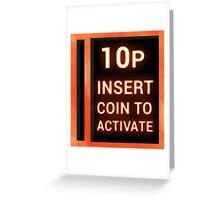10p insert coin to activate Greeting Card